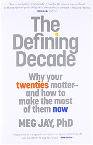 """The Defining Decade"" by Meg Jay, PhD"