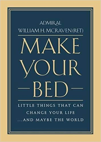 """Make Your Bed"" by Admiral William H. McRaven"